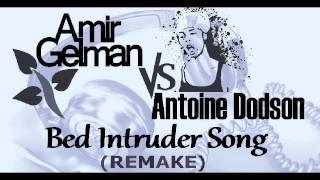 amir gelman vs antoine dodson bed intruder song remake 720p hd