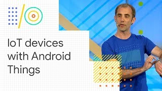 Device provisioning and authentication with Android Things (Google I/O