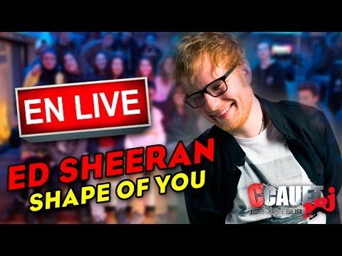 Shape of you - Ed Sheeran - Live - C'Cauet sur NRJ