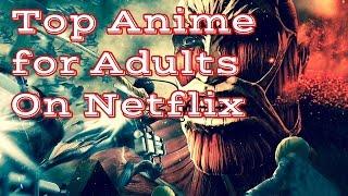 Binge On Top Anime for Adults on Netflix