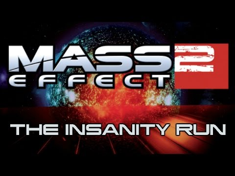 Mass Effect 2 - The Insanity Run