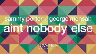 Video Sammy Porter & George Mensah - Ain't Nobody Else [Terrace Dub] (Lovejuice Records) download MP3, 3GP, MP4, WEBM, AVI, FLV November 2017