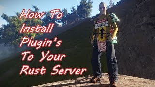 How To: Install Plugins For Your Rust Server (Host Havoc)