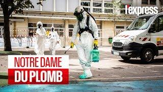 Notre-Dame de Paris : le nettoyage du plomb a commencé