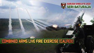 "Garuda Shield 2021 : Seri Baturaja ""Combined Arms Live Fire Exercise (CALFEX)"""
