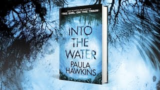 Book trailer: Into The Water by Paula Hawkins