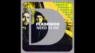 Flashmob - Need In Me (Original Mix)