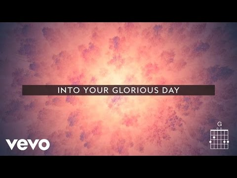 Passion - Glorious Day (Live/Lyrics And Chords) ft. Kristian Stanfill