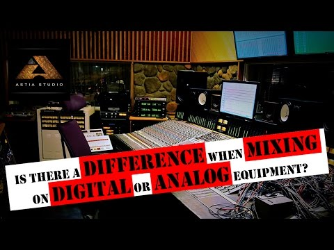 Is there a difference when mixing on digital or analog equipment?