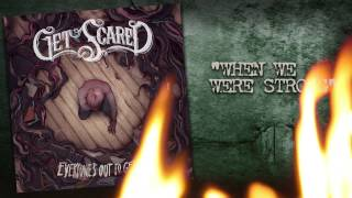 Get Scared - When We Were Strong (Everyone