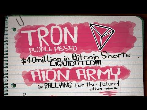 TRON Raid? AION Is Dead? $40m In Bitcoin Shorts Liquidated?
