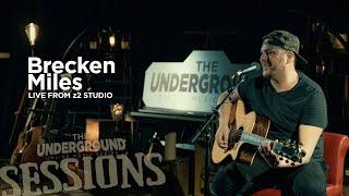 The Underground SESSIONS: Brecken Miles 04.18.20