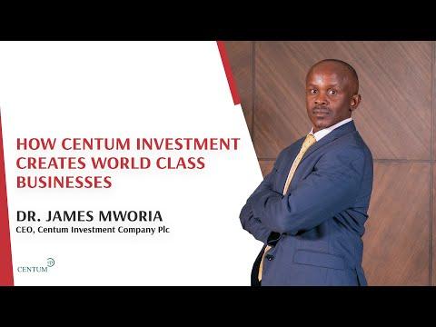 How Centum Investment creates World Class Businesses