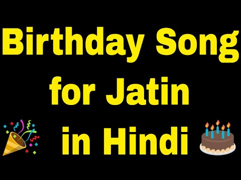 birthday-song-for-jatin---happy-birthday-song-for-jatin
