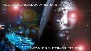 best eurodance 2018 rodri euromaniako mix new era compiled 18