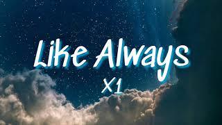 X1 - Like Always (Lyrics)