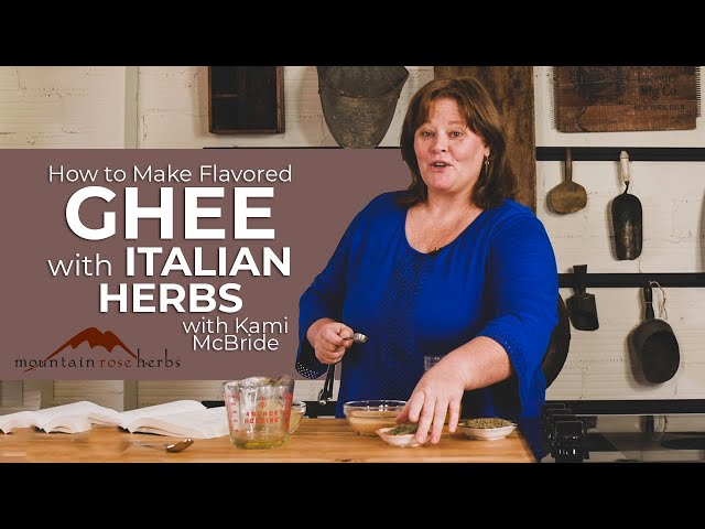 How to Make Italian Herb Flavored Ghee with Kami McBride