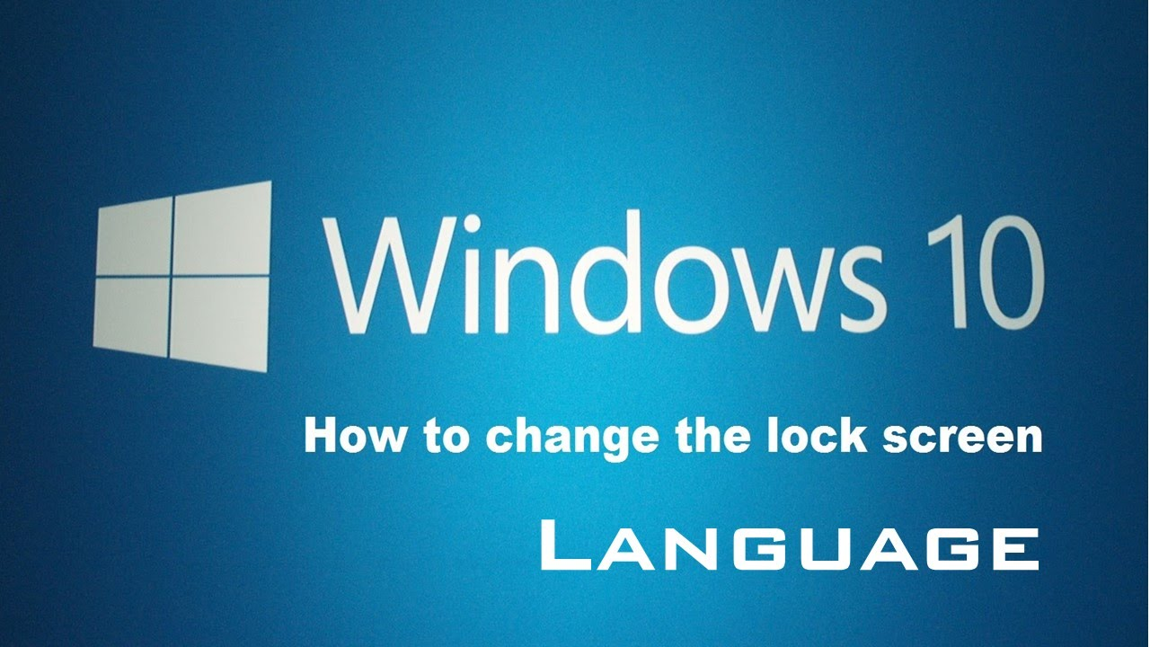 how to change windows 10 lock screen language youtube. Black Bedroom Furniture Sets. Home Design Ideas