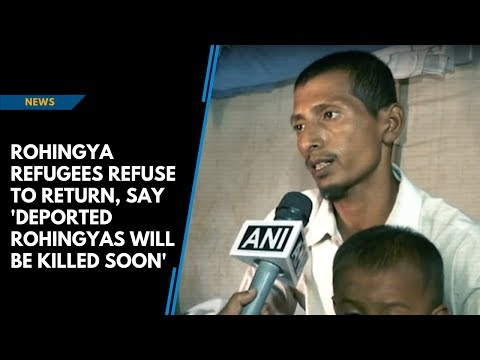 Rohingya Refugees refuse to return, say 'deported Rohingyas will be killed soon' Mp3