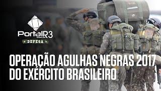 Baixar Exército Brasileiro inicia Operação Agulhas Negras 2017 no Vale do Paraíba