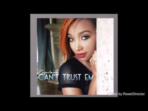 Can't Trust Em- Zonnique Pullins