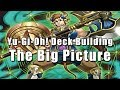 Yu-Gi-Oh! Deck Building: The Big Picture