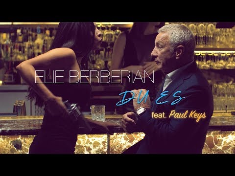 Elie Berberian - Du Es (feat. Paul Keys) - (Official Music Video)