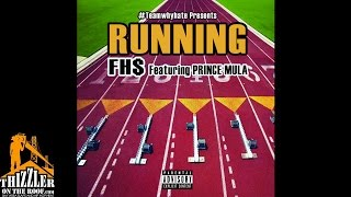 FH$ ft. Prince Mula - Running [Thizzler.com]
