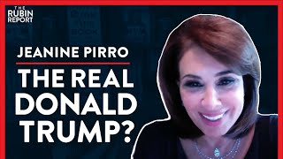 The Real Donald Trump That The Media Won't Show You (Pt. 3)  Jeanine Pirro   POLITICS   Rubin Report