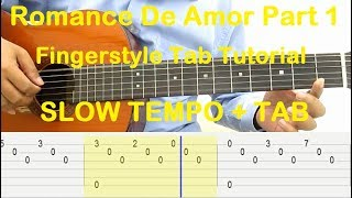 Romance De Amor Guitar Lesson Part 1 Fingerstyle Tab Tutorial SLOW TEMPO + TAB