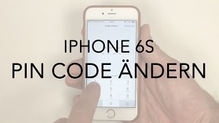 iPhone 6 6S PIN Code ändern