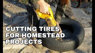 Cutting Tires for Homestead Projects | Curiosity Compound Alaska❄