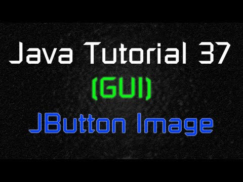 java-tutorial-37-(gui)---adding-an-image-on-button