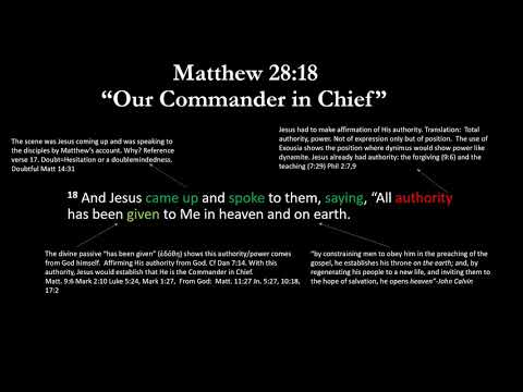 Matthew 28:18-20 (verse 18 only) Our Commander in Chief