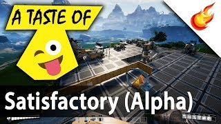 Taste of SATISFACTORY (ALPHA) - First Person Factory Automation