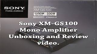 Sony XM-GS100 Mono Amplifier Unboxing and Review video