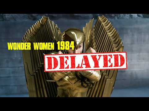 Wonder Women 1984 Delayed till December 25 2020 (THIS IS A GOOD THING)