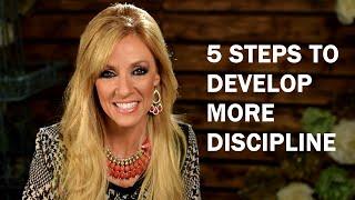 5 Steps to Develop More Discipline