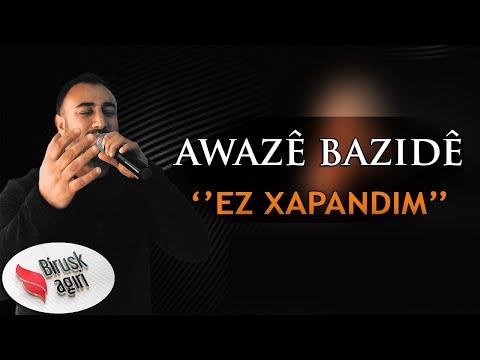 AWAZE BAZÎDÊ - EZ XAPANDIM 2019 [Official Music]