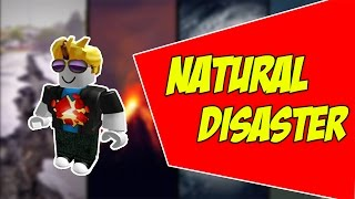 DISASTER CAME to!! -ROBLOX-Natural Disaster #1