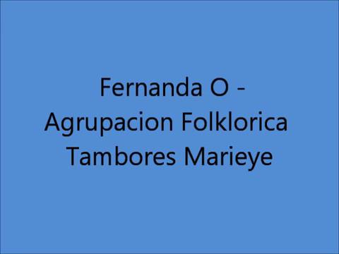 Fernanda O - Agrupacion Folklorica Tambores Marieye