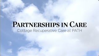 Partnerships in Care – Cottage Recuperative Care at PATH