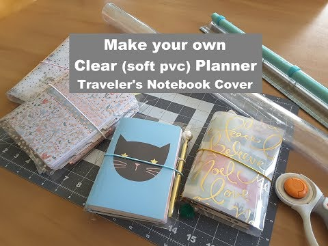 Make a clear soft pvc planner /clear traveler's notebook cover AND a vellum or acetate wrap * DIY