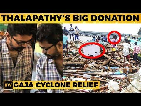 Thalapathy Vijay Donates a HUGE AMOUNT for Gaja Cyclone Relief   #SaveDelta