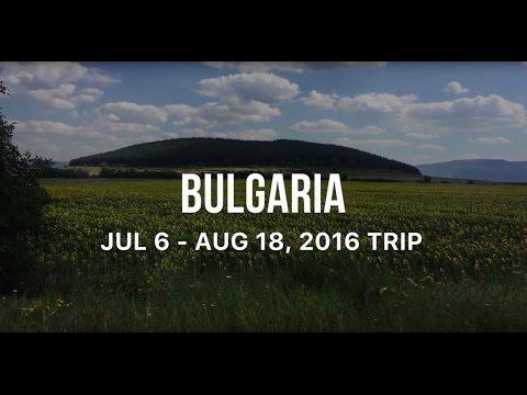 Bulgaria July 6- Aug 18 2016 Trip