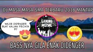 DJ MASA MASA SMA BREAKBEAT 2018 - GAMING MUSIC