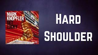 Mark Knopfler - Hard Shoulder (Lyrics)