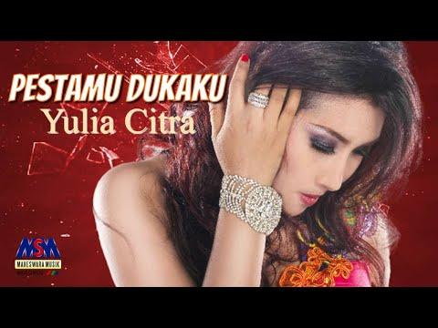 Yulia Citra - Pestamu Dukaku [OFFICIAL]