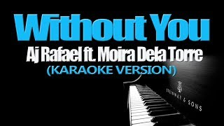 WITHOUT YOU - AJ Rafael ft. Moira Dela Torre (KARAOKE VERSION)