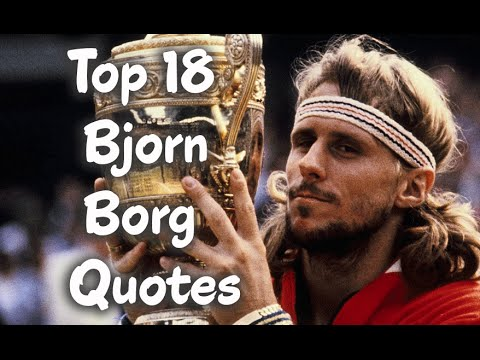 Top 18 bjorn borg quotes the former world no 1 tennis - We are the borg quote ...